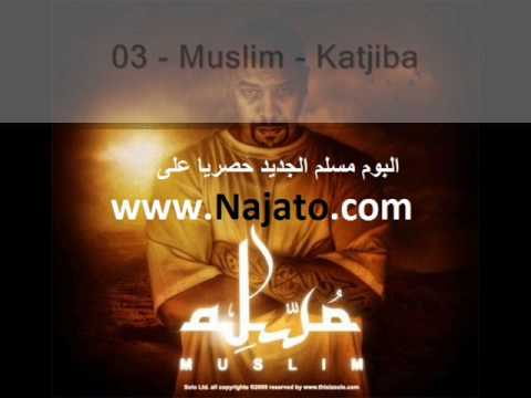 Muslim - Katjiba- album muslim 2010-al tamarrod-