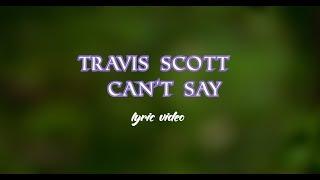 Travis Scott Can 39 T Say Audio