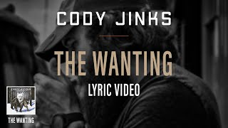 "Cody Jinks | ""The Wanting"" Lyric Video 