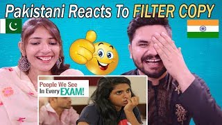 Pakistani Reacts To | FILTER COPY: PEOPLE WE SEE IN EVERY EXAM | Ft. Dhruv Sehgal