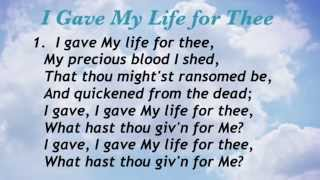 I Gave My Life for Thee (Baptist Hymnal #606)