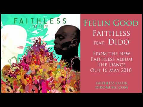 Faithless Feat. Dido - Feelin Good (Radio Edit)