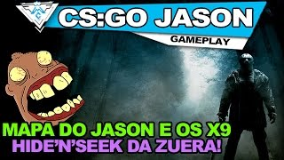 COUNTER-STRIKE GLOBAL OFFENSIVE COOP - MAPA DO JASON E OS X9 O HIDE'N'SEEK DA ZUERA!  / 1080p PT-BR