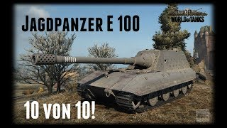 Let's Play World of Tanks | Jagdpanzer E 100 | 10 von 10! [ Gameplay - German - Deutsch ]
