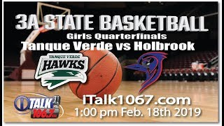 Tanque Verde vs Holbrook Girls 3A State Basketball Quarterfinals Full game