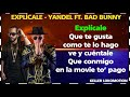 Explcale   Yandel Ft Bad Bunny  LETRAyoutube com
