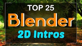 Top 25 Blender 2D Intro Templates 2017 - Free Download 2D Intros FAST RENDER