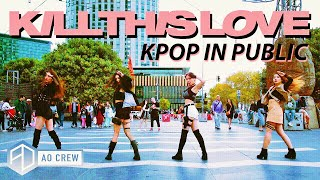 KPOP IN PUBLIC BLACKPINK 'KILL THIS LOVE' Dance Cover [AO CREW - Australia] ONE SHOT vers.