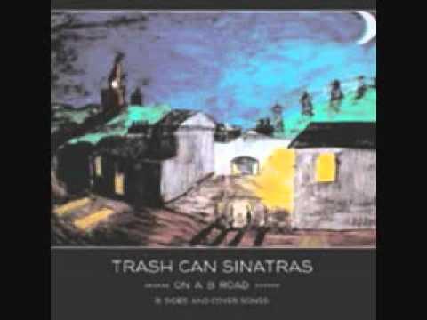 Trashcan Sinatras - Drunken Chorus