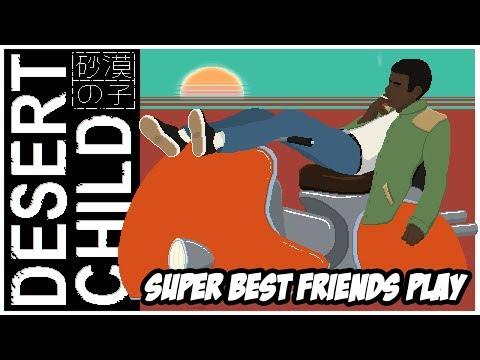 Super Best Friends Play Desert Child thumbnail