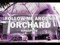 Follow Me Around: ORCHARD plus Jollibee Singapore [VLOG]