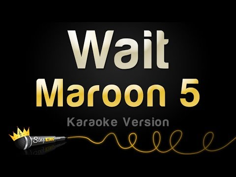 Maroon 5 - Wait (Karaoke Version)