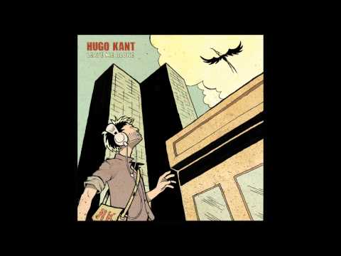 Hugo Kant - Leave Me Alone (feat. LostPoet)