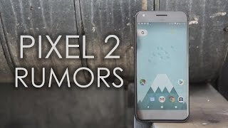 Google Pixel 2: Rumor Roundup (May 2017)