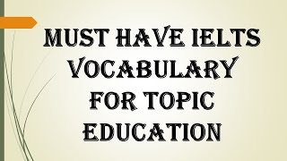 Must have IELTS Vocabulary for Topic Education with examples and narration #34