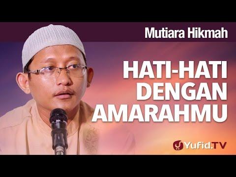 Mutiara Hikmah: Hati hati dengan Amarahmu