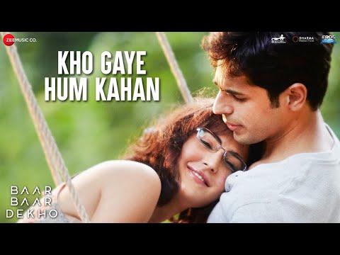 Kho Gaye Hum Kahan - Baar Baar Dekho | Sidharth Malhotra & Katrina Kaif | Jasleen Royal & Prateek K
