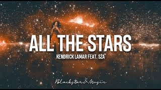 All The Stars    Kendrick Lamar feat. SZA    Traducida al español + Lyrics