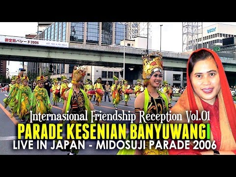 Parade Kesenian Banyuwangi Live Japan - Internasional Friendship Reception 2006 Vol.01