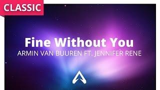 Armin van Buuren ft. Jennifer Rene - Fine Without You