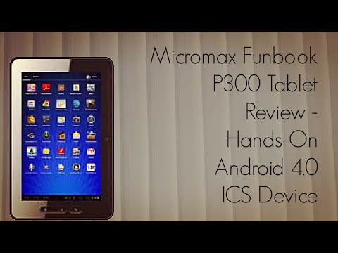Micromax Funbook P300 Tablet Review - Hands-On Android 4.0 ICS Device - PhoneRadar