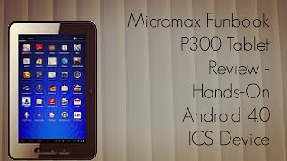 Micromax Funbook P300 Tablet Review - Hands-On Android 4.0 ICS Device