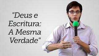 """""""Deus e Escritura: A Mesma Verdade"""" - Geimar Lima"""