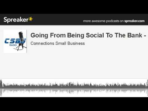 Going From Being Social To The Bank - PT (made with Spreaker)