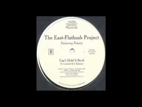 EAST FLATBUSH PROJECT - can't hold it back