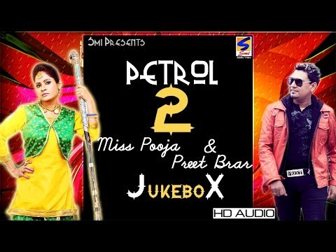 Miss Pooja & Preet Brar || Petrol -2 || Jukebox || Full HD Latest Brand Song -2016