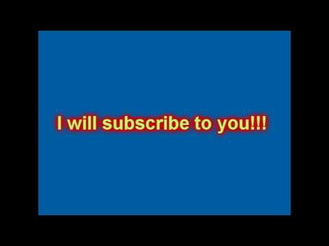 Subscribers for free! I will subscribe to you! FREE SUBSCRIBTIONS!!!!!!! Video