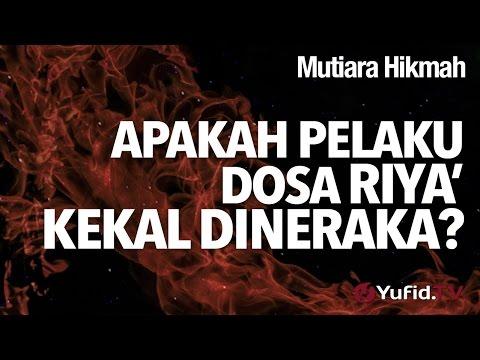 Mutiara Hikmah: Apakah Pelaku Dosa Riya' Kekal Di Neraka? - Ustadz DR Firanda Andirja, MA.