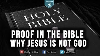 Proof in the Bible why Jesus is NOT God