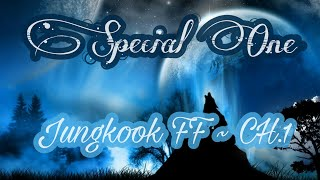 [Jungkook FF] Special One ~ Chapter 1