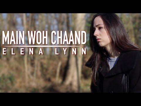 Main Woh Chaand - Teraa Surroor 2 | Female Cover - Elena Lynn