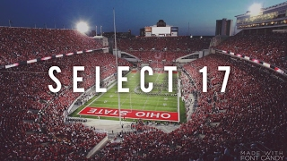 Ohio State Recruiting Class 2017 || #Select17
