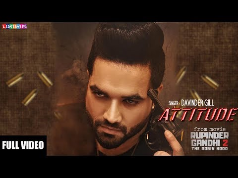 ATTITUDE  - RUPINDER GANDHI 2: THE ROBINHOOD || Davinder Gill || Latest Punjabi Song