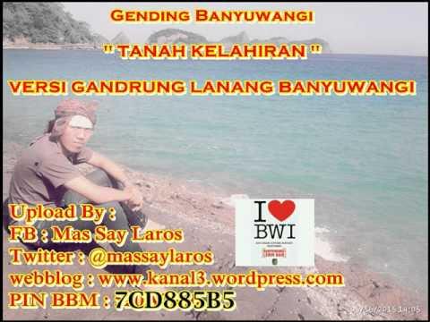 TANAH KELAHIRAN Versi Gandrung Lanang Banyuwangi