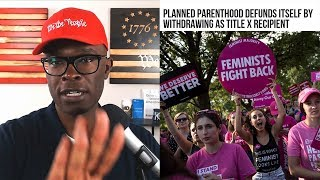 Planned Parenthood DEFUNDED By Leaving Title X After New Rule!