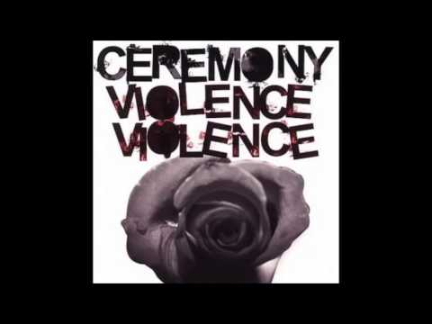 Ceremony - Youre All The Same