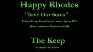Watch Happy Rhodes Save Our Souls video