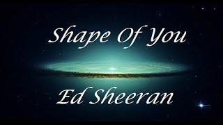 Ed Sheeran - Shape Of You (Letra/Lyrics)