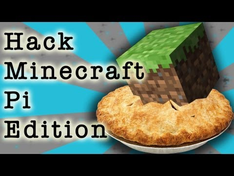 Hacking Minecraft Pi Edition