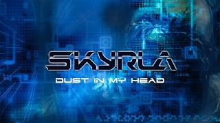 SKYRLA - Dust In My Head (Lyric Video)