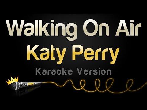 Katy Perry - Walking On Air (Karaoke Version)