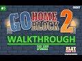 Go Home Block 2 Walkthrough