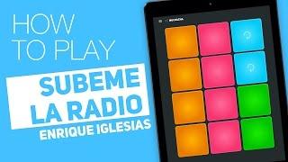 How to play: SUBEME LA RADIO (Enrique Iglesias) - SUPER PADS - Muchacha Kit