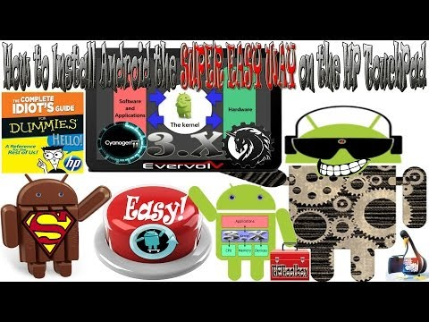 How to install Android 5.0.x/4.4.x on the HP TouchPad the Super Easy Way (Idiots Guide 4.0)