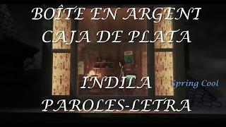 Indila Boîte En Argent Paroles Letra Español Frances