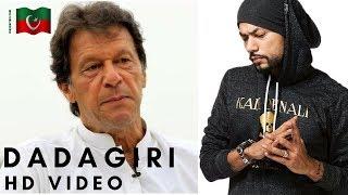 PM Imran Khan   Dadagiri   Feat Bohemia   (Music Video) PTI Song
